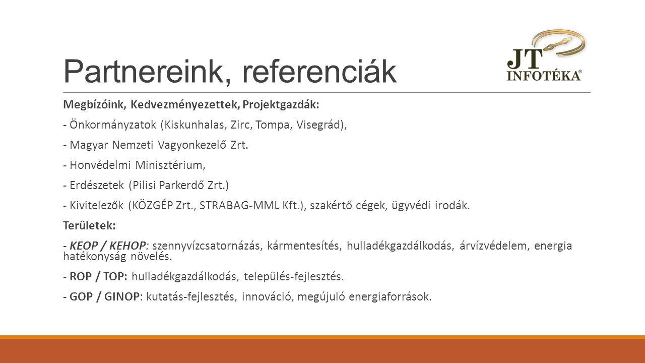 Partnereink, referenciák Megbízóink, Kedvezményezettek, Projektgazdák: - Önkormányzatok (Kiskunhalas, Zirc, Tompa, Visegrád), - Magyar Nemzeti Vagyonk
