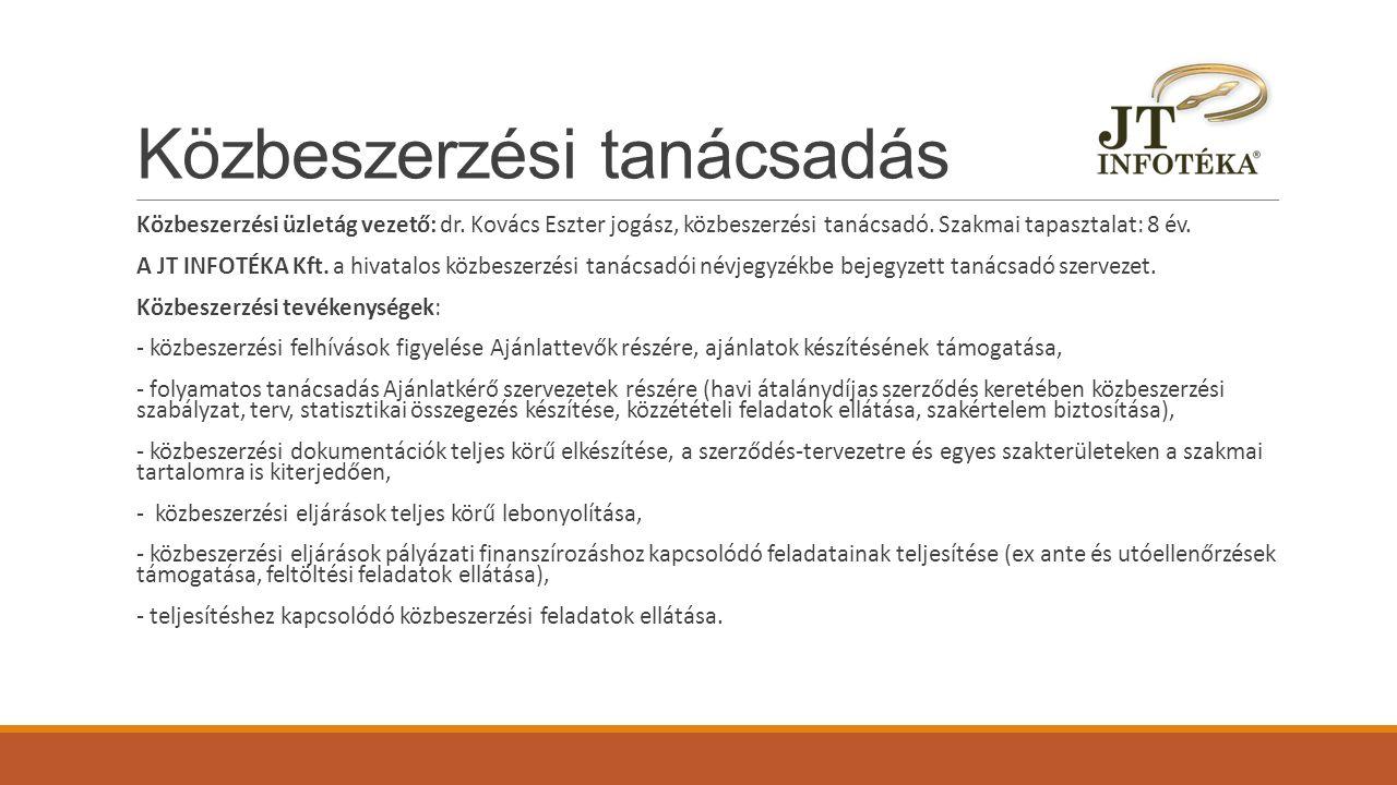 Közbeszerzési tanácsadás Közbeszerzési üzletág vezető: dr. Kovács Eszter jogász, közbeszerzési tanácsadó. Szakmai tapasztalat: 8 év. A JT INFOTÉKA Kft