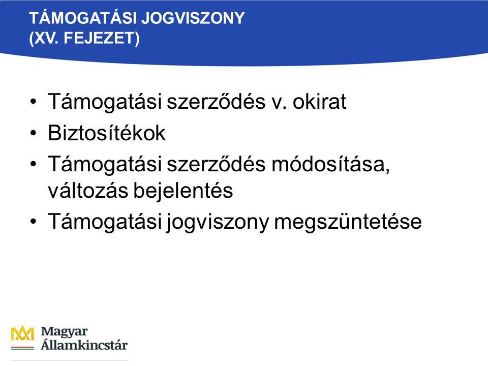 TÁMOGATÁSI JOGVISZONY (XV. FEJEZET) Támogatási szerződés v.