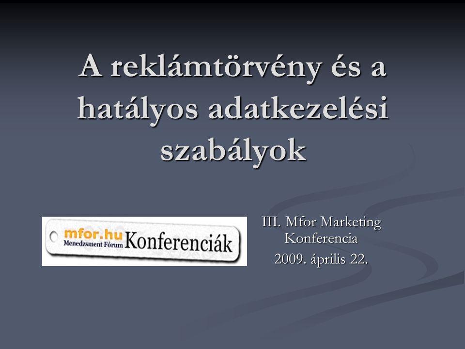 A reklámtörvény és a hatályos adatkezelési szabályok III.