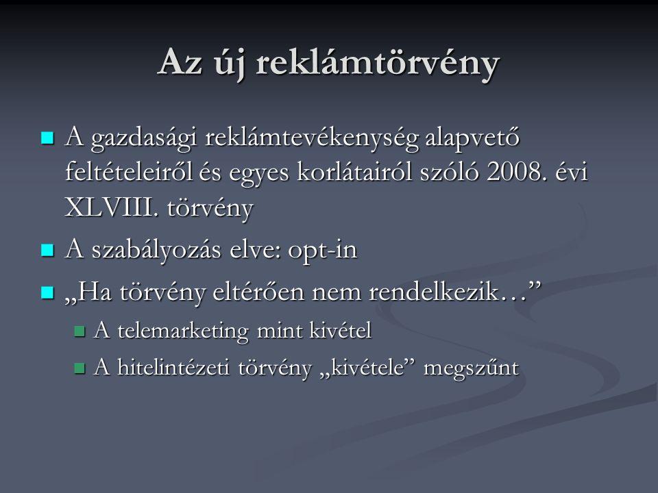 Az új reklámtörvény A gazdasági reklámtevékenység alapvető feltételeiről és egyes korlátairól szóló 2008.