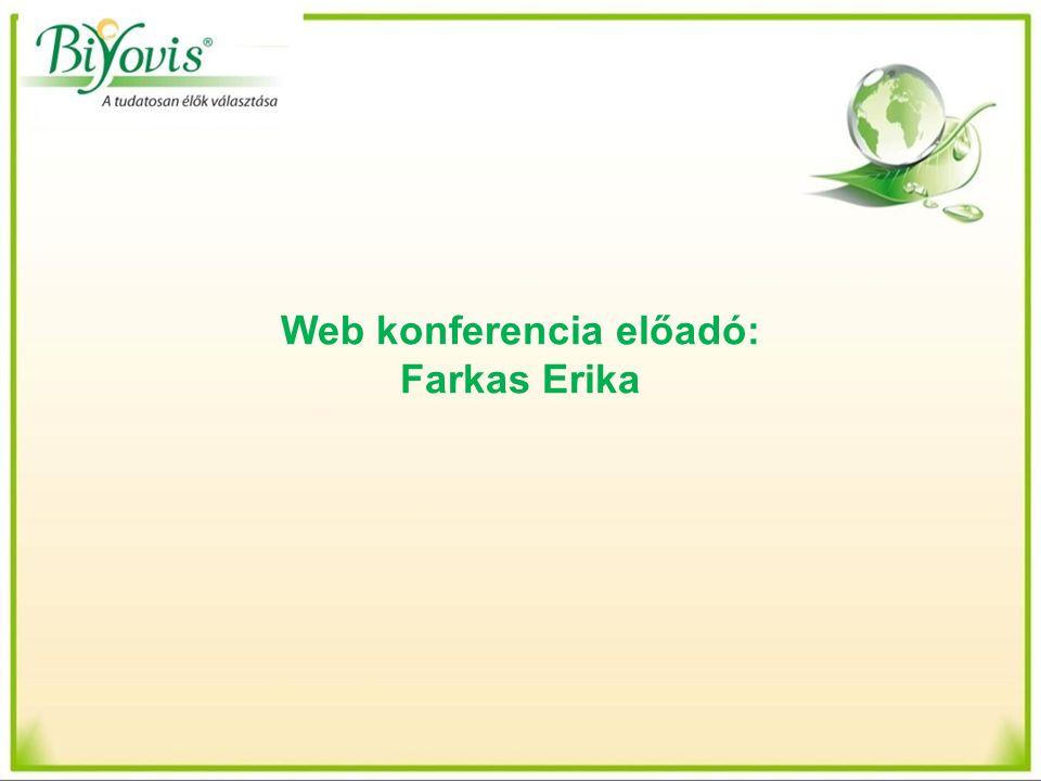 Web konferencia előadó: Farkas Erika