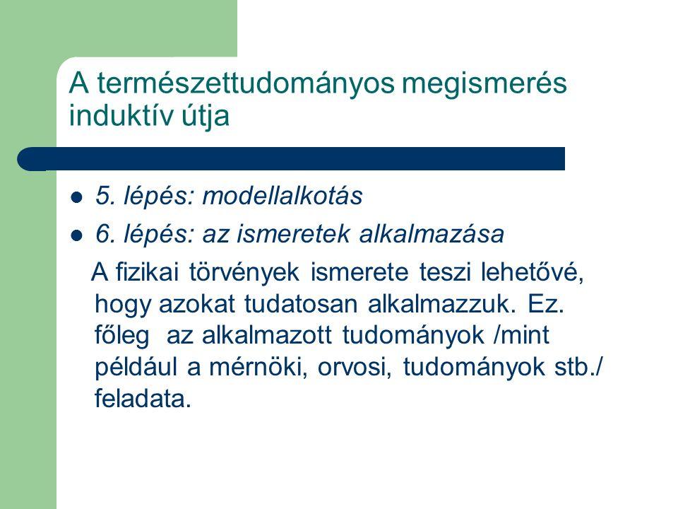 Munkavégzés esetei (munkafajták): 1.Emelési munka: W e = mgh 2.
