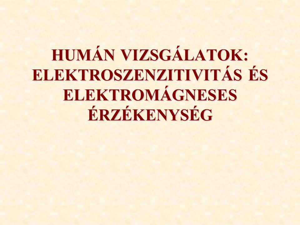 HUMÁN VIZSGÁLATOK: ELEKTROSZENZITIVITÁS ÉS ELEKTROMÁGNESES ÉRZÉKENYSÉG