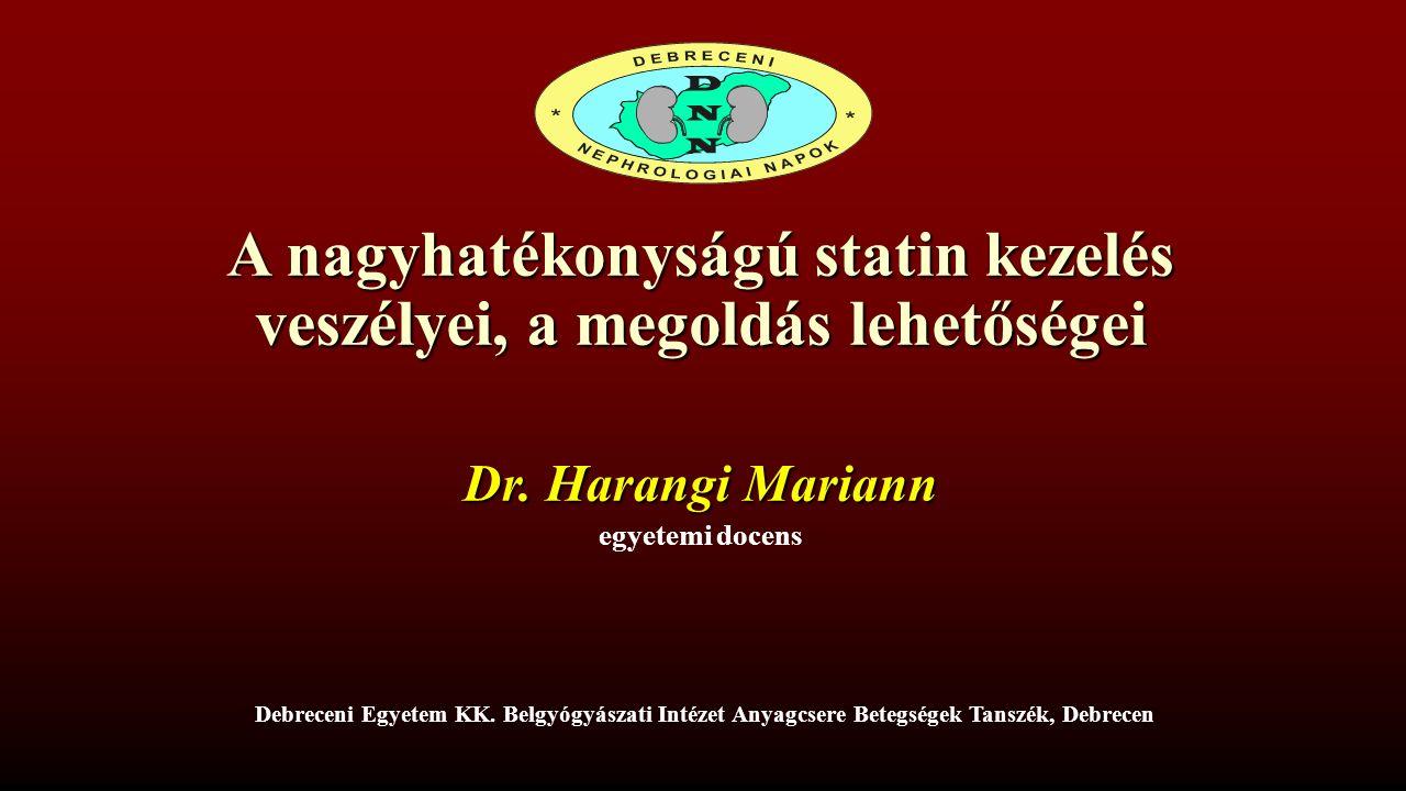 A nagyhatékonyságú statin kezelés veszélyei, a megoldás lehetőségei Dr.