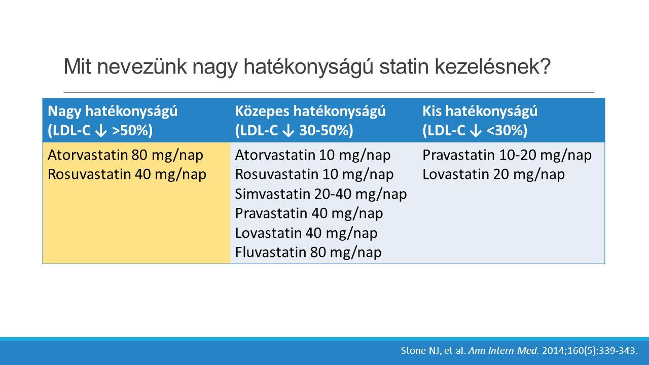 Mit nevezünk nagy hatékonyságú statin kezelésnek.