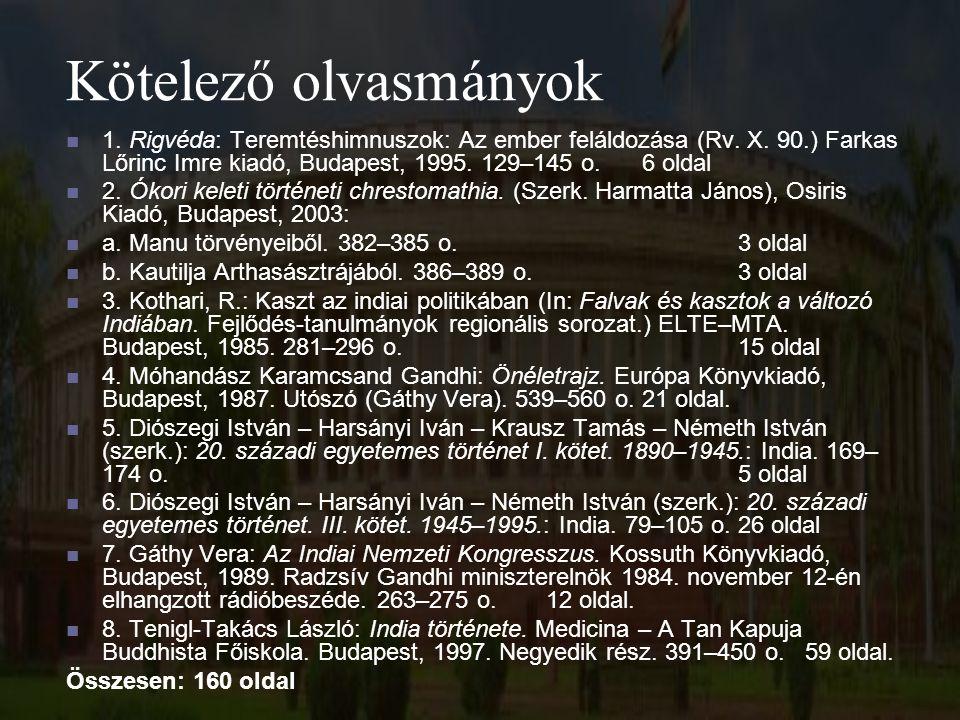 1. Rigvéda: Teremtéshimnuszok: Az ember feláldozása (Rv. X. 90.) Farkas Lőrinc Imre kiadó, Budapest, 1995. 129–145 o.6 oldal 2. Ókori keleti történeti