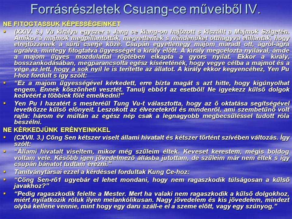 Forrásrészletek Csuang-ce műveiből IV. NE FITOGTASSUK KÉPESSÉGEINKET  (XXIV.