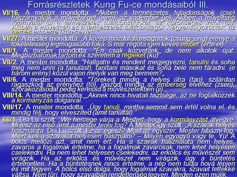 Forrásrészletek Kung Fu-ce mondásaiból III. VI/16. A mester mondotta: