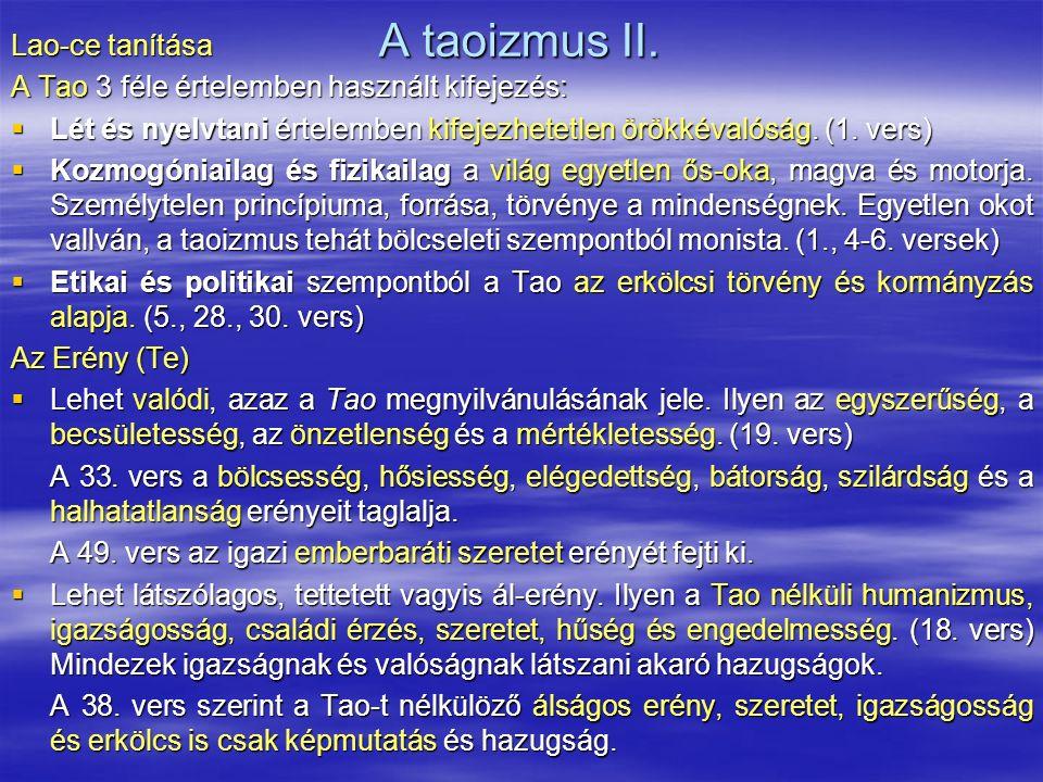 A taoizmus II. Lao-ce tanítása A Tao 3 féle értelemben használt kifejezés:  Lét és nyelvtani értelemben kifejezhetetlen örökkévalóság. (1. vers)  Ko