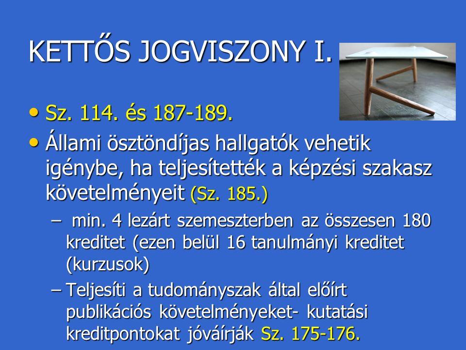 KETTŐS JOGVISZONY I. Sz. 114. és 187-189. Sz. 114.
