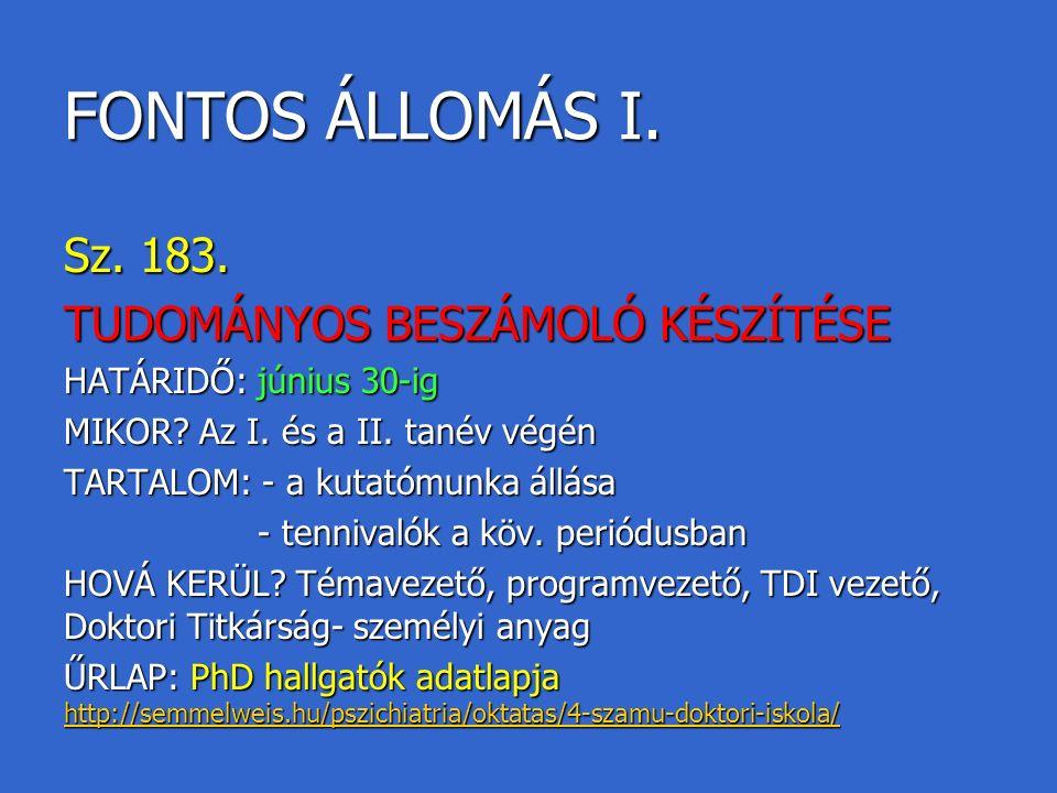 FONTOS ÁLLOMÁS I.Sz. 183. TUDOMÁNYOS BESZÁMOLÓ KÉSZÍTÉSE HATÁRIDŐ: június 30-ig MIKOR.