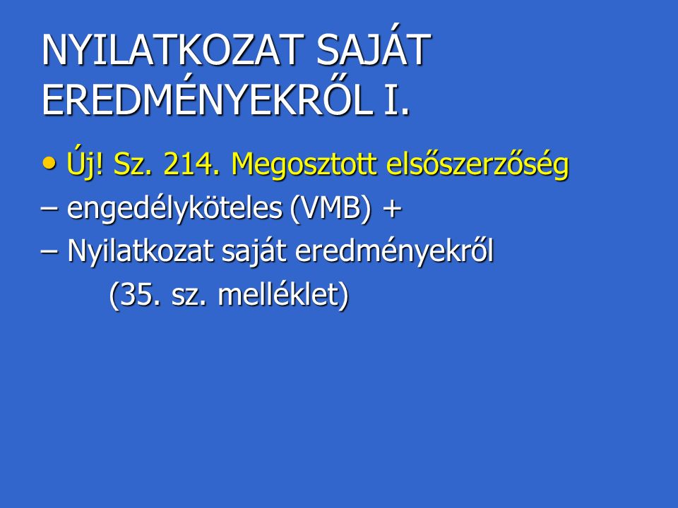 NYILATKOZAT SAJÁT EREDMÉNYEKRŐL I. Új. Sz. 214.
