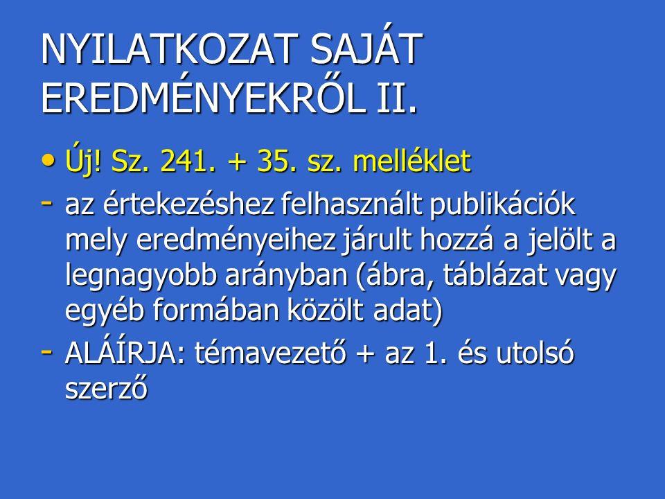 NYILATKOZAT SAJÁT EREDMÉNYEKRŐL II. Új. Sz. 241.