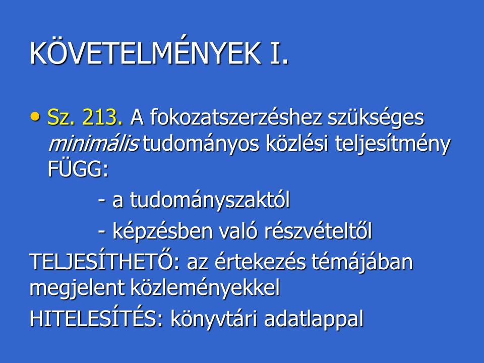KÖVETELMÉNYEK II.1.1. Tudományszak 1.1.