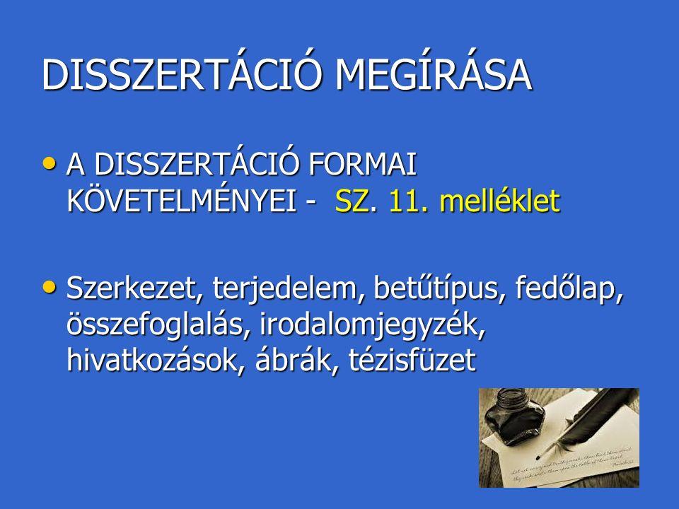 DISSZERTÁCIÓ MEGÍRÁSA A DISSZERTÁCIÓ FORMAI KÖVETELMÉNYEI - SZ.