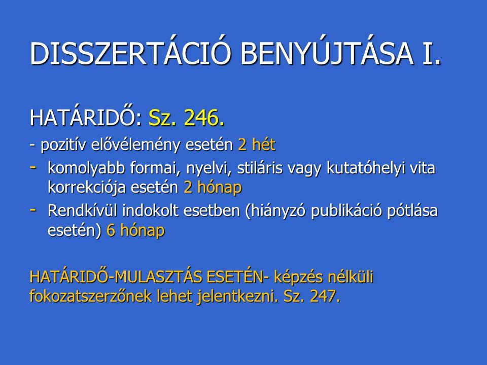 DISSZERTÁCIÓ BENYÚJTÁSA I.HATÁRIDŐ: Sz. 246.