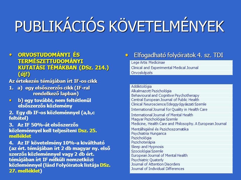 PUBLIKÁCIÓS KÖVETELMÉNYEK ORVOSTUDOMÁNYI ÉS TERMÉSZETTUDOMÁNYI KUTATÁSI TÉMÁKBAN (DSz.