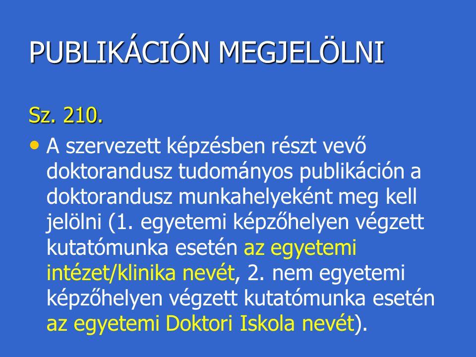 PUBLIKÁCIÓN MEGJELÖLNI Sz. 210.