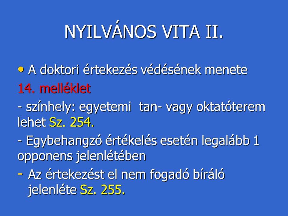 NYILVÁNOS VITA II. A doktori értekezés védésének menete A doktori értekezés védésének menete 14.