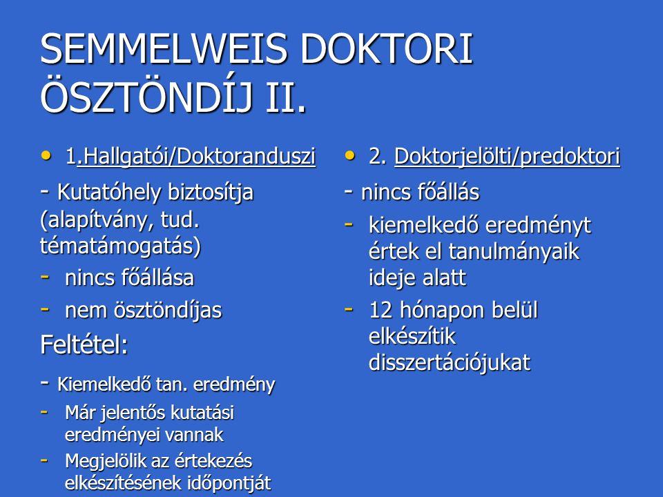 DOKTORI SZIGORLAT I.MIKOR. - legkésőbb 2 évvel a fokozatszerzésre jelentkezés után Sz.