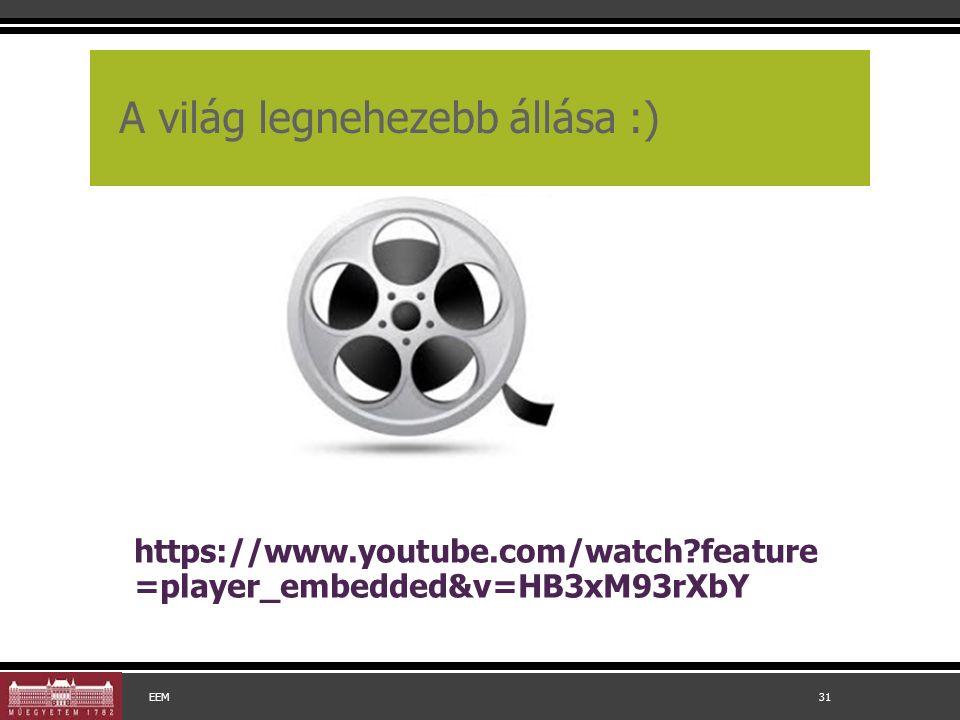 A világ legnehezebb állása :) https://www.youtube.com/watch?feature =player_embedded&v=HB3xM93rXbY EEM 31