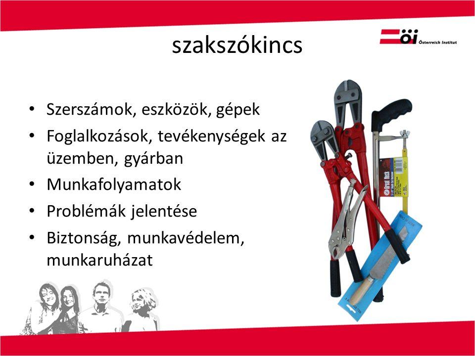 szakszókincs Szerszámok, eszközök, gépek Foglalkozások, tevékenységek az üzemben, gyárban Munkafolyamatok Problémák jelentése Biztonság, munkavédelem, munkaruházat