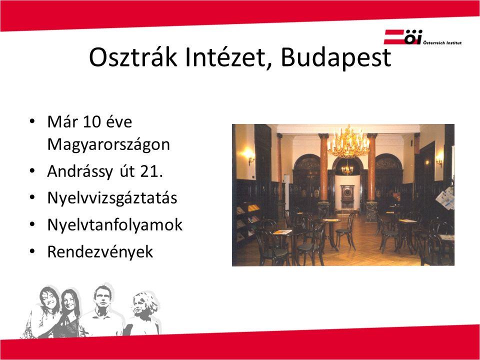 Osztrák Intézet, Budapest Már 10 éve Magyarországon Andrássy út 21. Nyelvvizsgáztatás Nyelvtanfolyamok Rendezvények