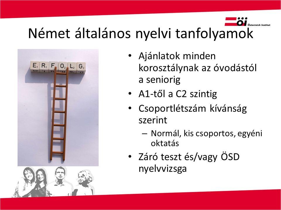 Német általános nyelvi tanfolyamok Ajánlatok minden korosztálynak az óvodástól a seniorig A1-től a C2 szintig Csoportlétszám kívánság szerint – Normál, kis csoportos, egyéni oktatás Záró teszt és/vagy ÖSD nyelvvizsga