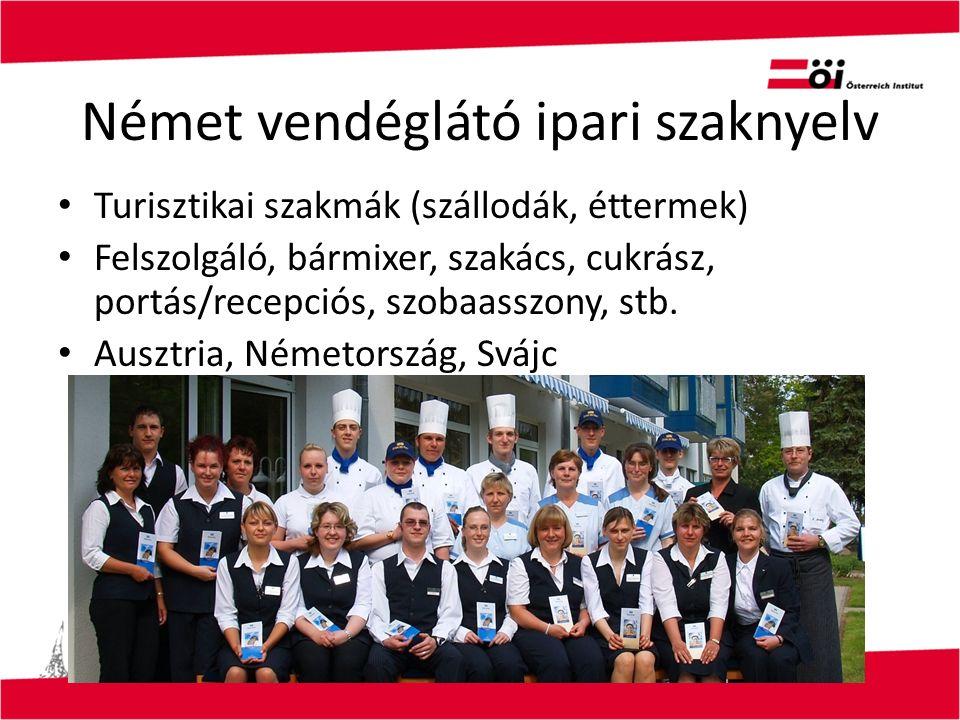 Turisztikai szakmák (szállodák, éttermek) Felszolgáló, bármixer, szakács, cukrász, portás/recepciós, szobaasszony, stb. Ausztria, Németország, Svájc