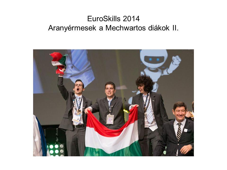 EuroSkills 2014 Aranyérmesek a Mechwartos diákok II.