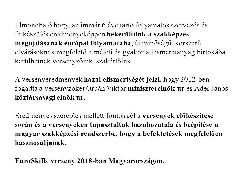 Elmondható hogy, az immár 6 éve tartó folyamatos szervezés és felkészülés eredményeképpen bekerültünk a szakképzés megújításának európai folyamatába,