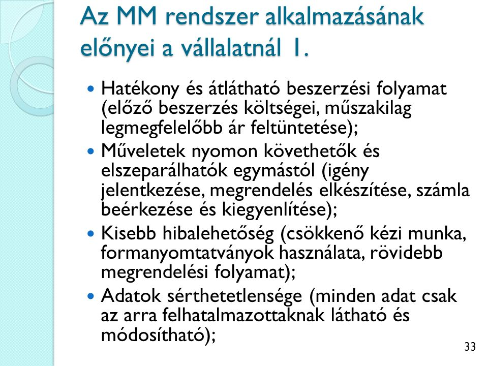 33 Az MM rendszer alkalmazásának előnyei a vállalatnál 1.