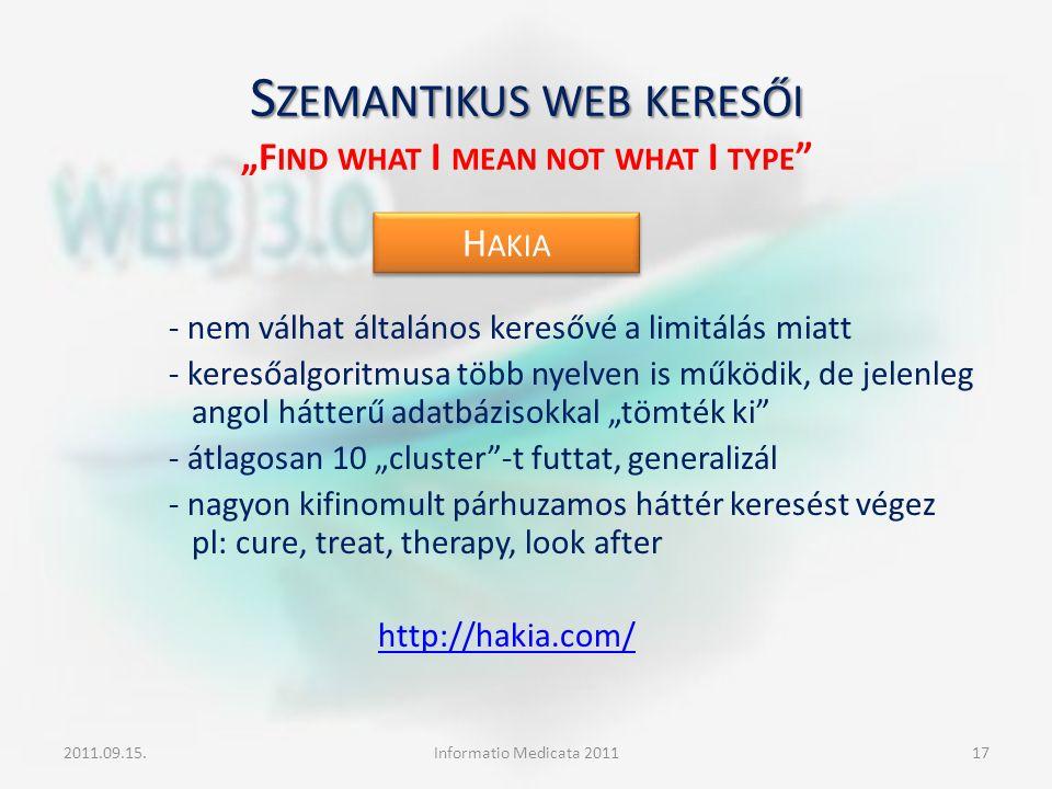"""S ZEMANTIKUS WEB KERESŐI S ZEMANTIKUS WEB KERESŐI """"F IND WHAT I MEAN NOT WHAT I TYPE """" - nem válhat általános keresővé a limitálás miatt - keresőalgor"""