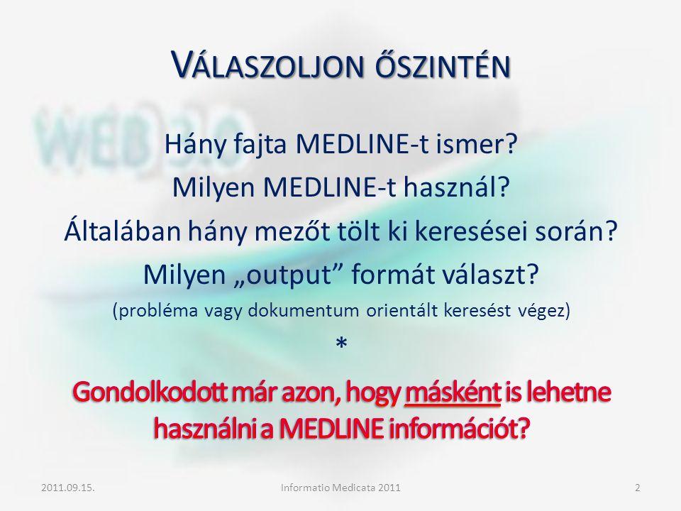 V ÁLASZOLJON ŐSZINTÉN 2011.09.15.Informatio Medicata 20112