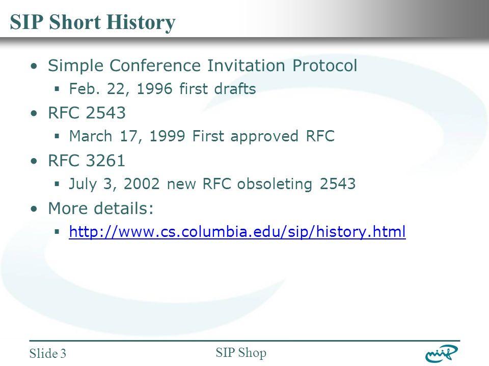 Nemzeti Információs Infrastruktúra Fejlesztési Intézet SIP Shop Slide 3 SIP Short History Simple Conference Invitation Protocol  Feb.