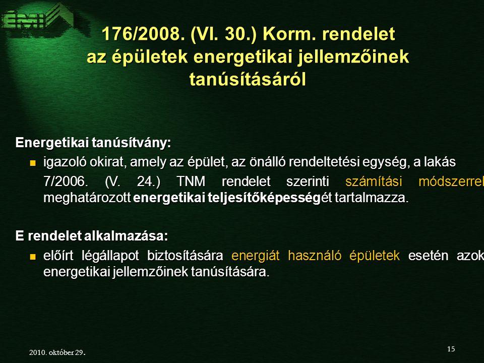 176/2008.(VI. 30.) Korm.