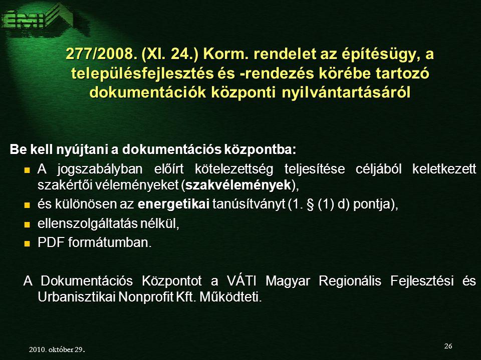 277/2008.(XI. 24.) Korm.