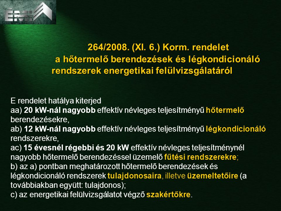 264/2008.(XI. 6.) Korm. rendelet 264/2008. (XI. 6.) Korm.