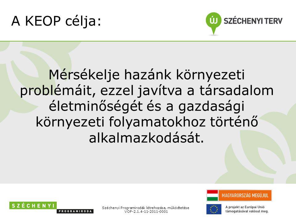 A KEOP célja: Mérsékelje hazánk környezeti problémáit, ezzel javítva a társadalom életminőségét és a gazdasági környezeti folyamatokhoz történő alkalmazkodását.