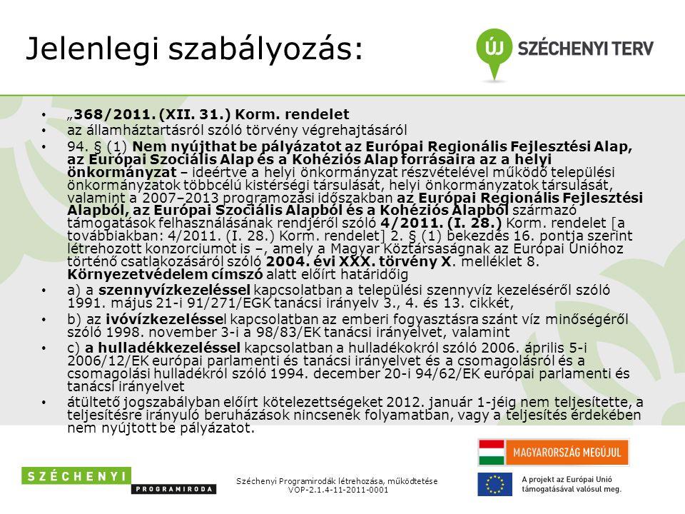"""Jelenlegi szabályozás: """"368/2011. (XII. 31.) Korm."""