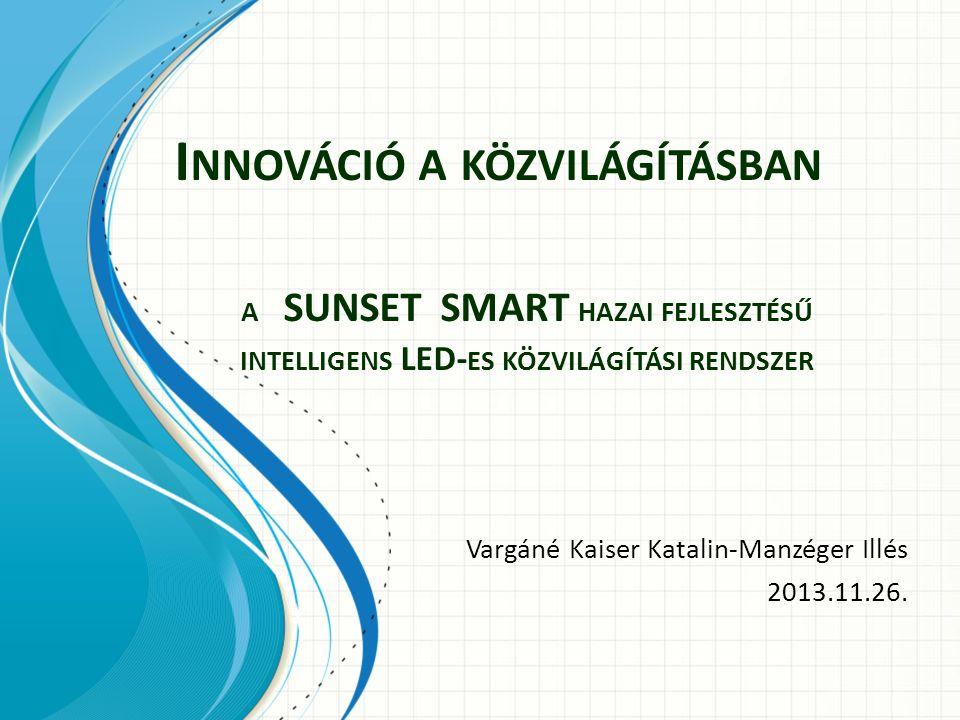 Miről lesz szó: Közvilágítási helyzetkép Energiamegtakarítás és -hatékonyság: LED-ek a közvilágításban Rendszerváltás a közvilágításban: szabályozott lámpák, intelligens rendszerek SUNSET SMART - az okos rendszer