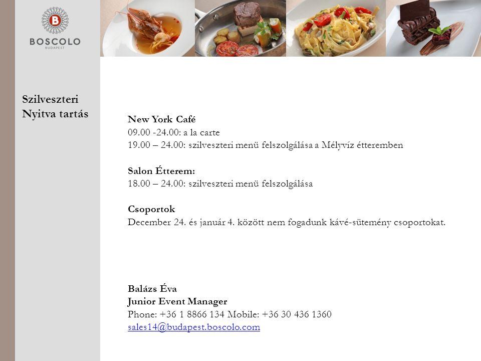 Szilveszteri Nyitva tartás New York Café 09.00 -24.00: a la carte 19.00 – 24.00: szilveszteri menü felszolgálása a Mélyvíz étteremben Salon Étterem: 18.00 – 24.00: szilveszteri menü felszolgálása Csoportok December 24.