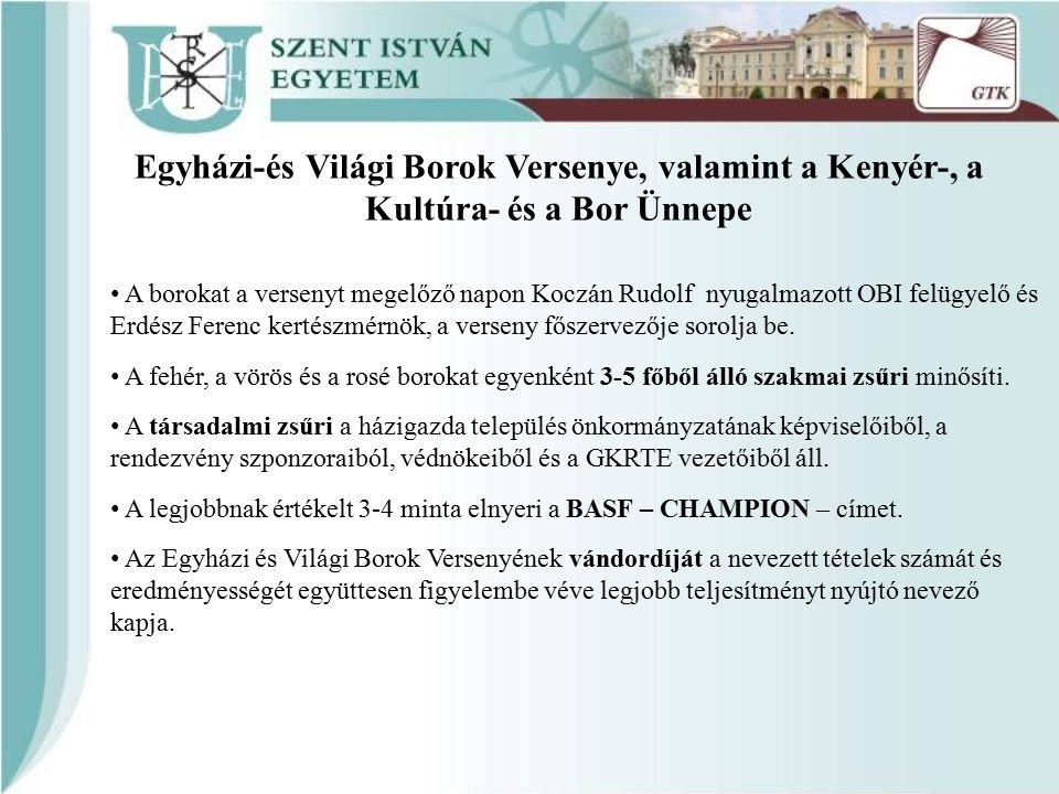 A borokat a versenyt megelőző napon Koczán Rudolf nyugalmazott OBI felügyelő és Erdész Ferenc kertészmérnök, a verseny főszervezője sorolja be. A fehé