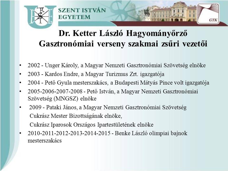 Dr. Ketter László Hagyományőrző Gasztronómiai verseny szakmai zsűri vezetői 2002 - Unger Károly, a Magyar Nemzeti Gasztronómiai Szövetség elnöke 2003