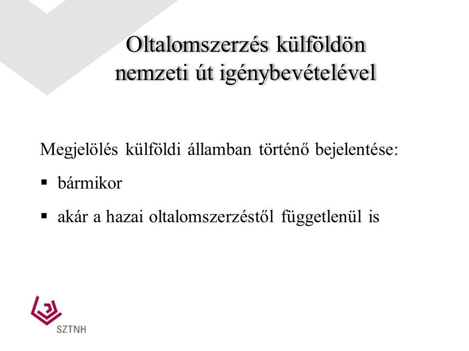 Oltalomszerzés külföldön nemzeti út igénybevételével  az SZTNH által lajstromozott védjegy oltalma Magyarország területére biztosít a jogosultnak kizárólagos jogot a védjegy használatára  a külföldi nemzeti hivatalok: az adott ország területe tekintetében biztosítanak oltalmat  több országra kiterjedő oltalom nemzeti bejelentések igénybevételével: egyes országokban külön-külön nemzeti bejelentések