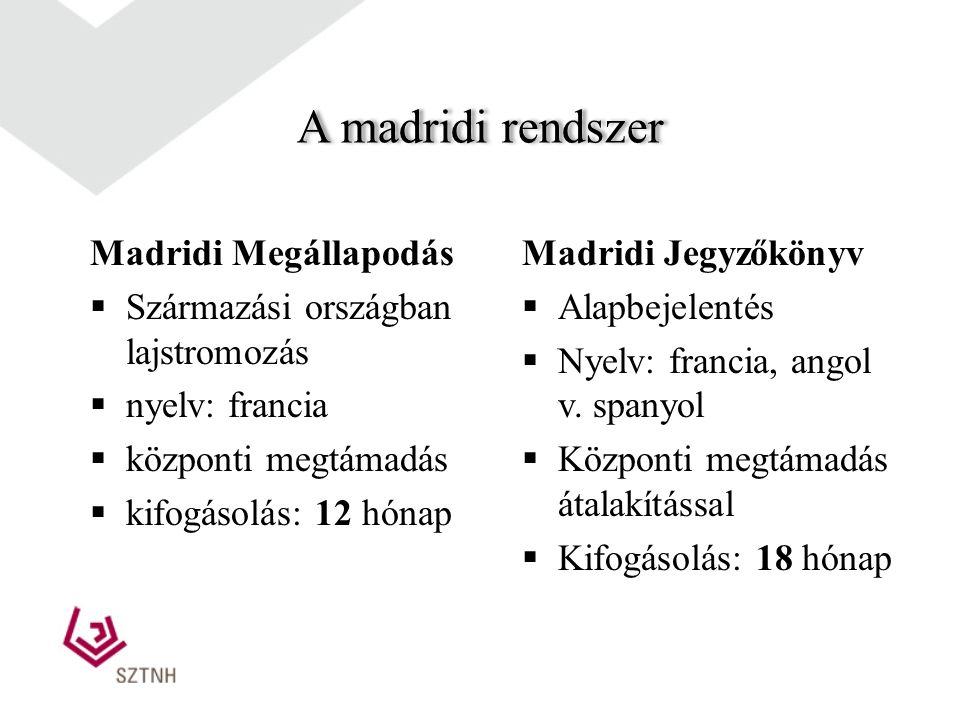 A madridi rendszert két megállapodás alkotja Madridi Megállapodás Madridi Megállapodáshoz kapcsolódó Jegyzőkönyv