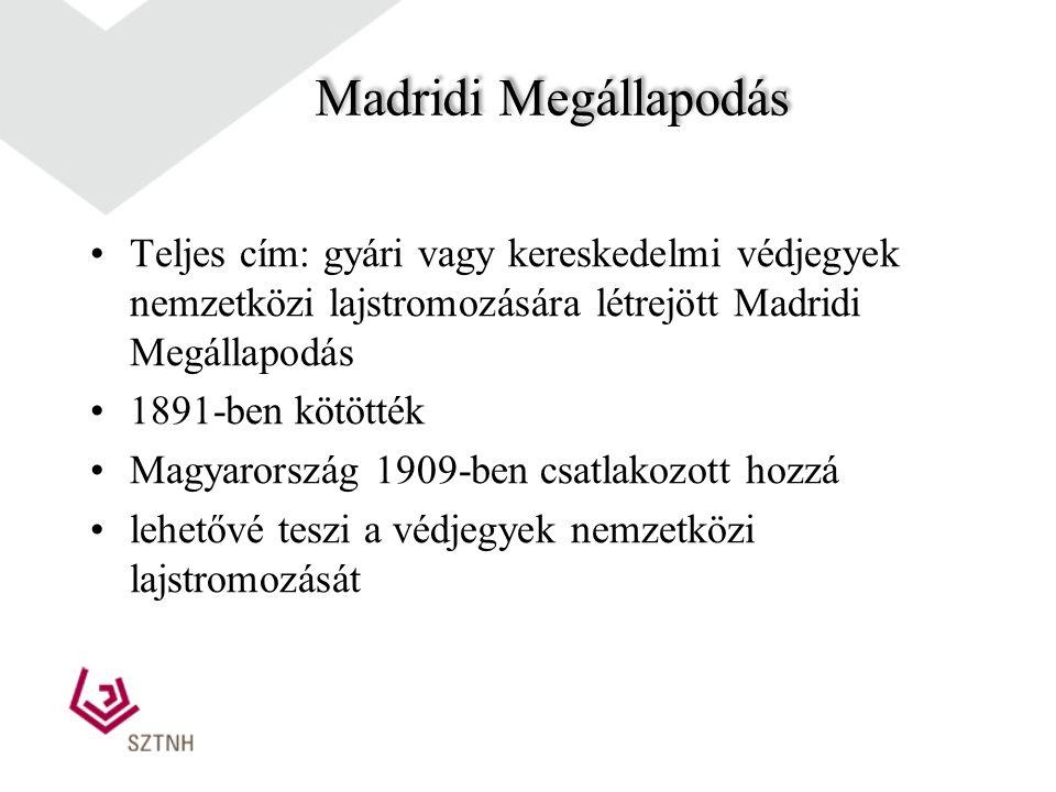 A madridi rendszer Madridi Megállapodás  Származási országban lajstromozás  nyelv: francia  központi megtámadás  kifogásolás: 12 hónap Madridi Jeg