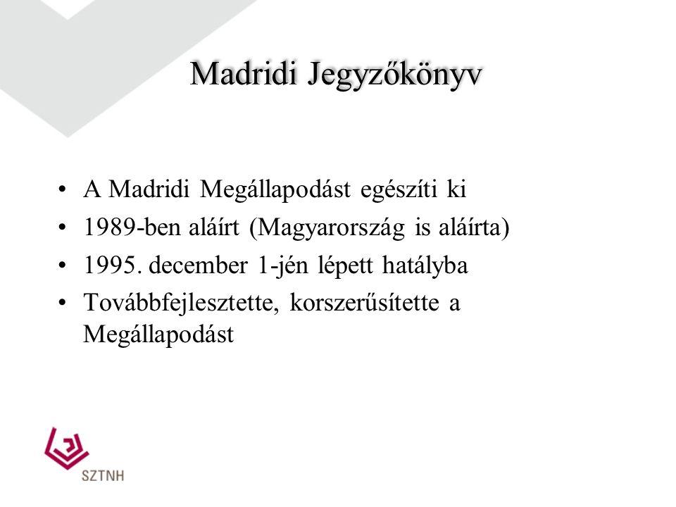 Madridi Megállapodás Teljes cím: gyári vagy kereskedelmi védjegyek nemzetközi lajstromozására létrejött Madridi Megállapodás 1891-ben kötötték Magyarország 1909-ben csatlakozott hozzá lehetővé teszi a védjegyek nemzetközi lajstromozását