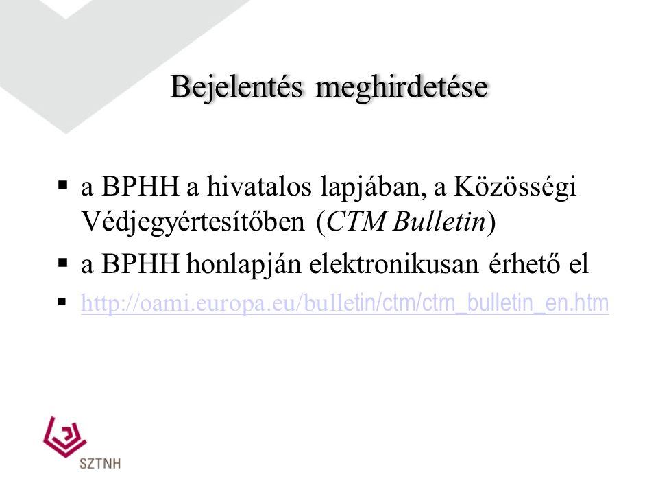 Hivatalból végzett érdemi vizsgálat megegyezik a nemzeti eljárás érdemi vizsgálati szakaszával, a BPHH is a feltétlen kizáró okok tekintetében vizsgálja meg a közösségi védjegybejelentést.